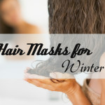 Homemade Hair Masks for Winter