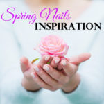 spring nails inspiration