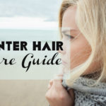 winter hair care guide
