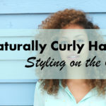 How to Style Naturally Curly Hair for Girls on the Go