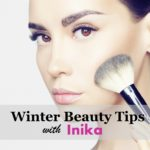 Best Winter Beauty Tips with Inika