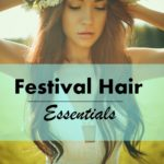 Top 5 Festival Essentials: Hair and Beauty Edition